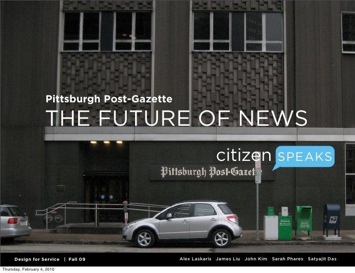 Pittsburgh Post-Gazette                       THE FUTURE OF NEWS                                                          ...