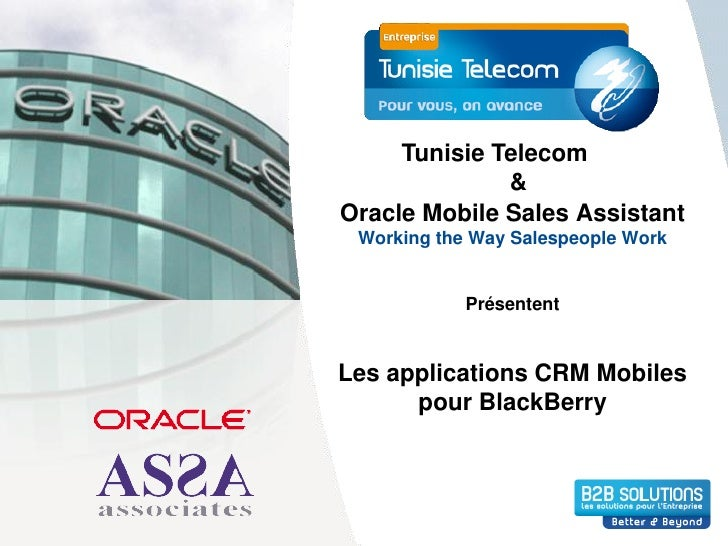 Tunisie Telecom               & Oracle Mobile Sales Assistant  Working the Way Salespeople Work               Présentent  ...