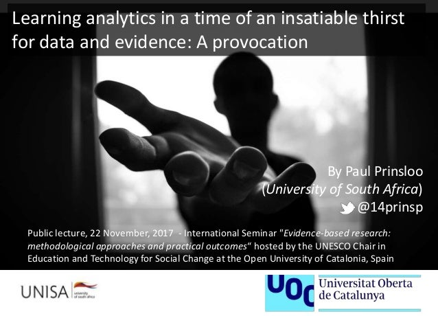 """By Paul Prinsloo (University of South Africa) @14prinsp Public lecture, 22 November, 2017 - International Seminar """"Evidenc..."""