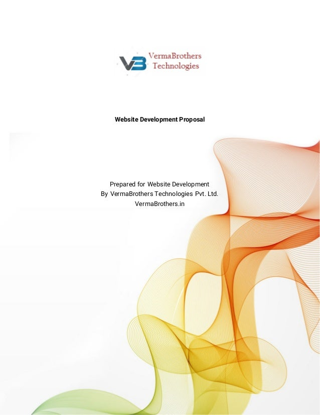 Website Development Proposal Prepared for Website Development By VermaBrothers Technologies Pvt. Ltd. VermaBrothers.in
