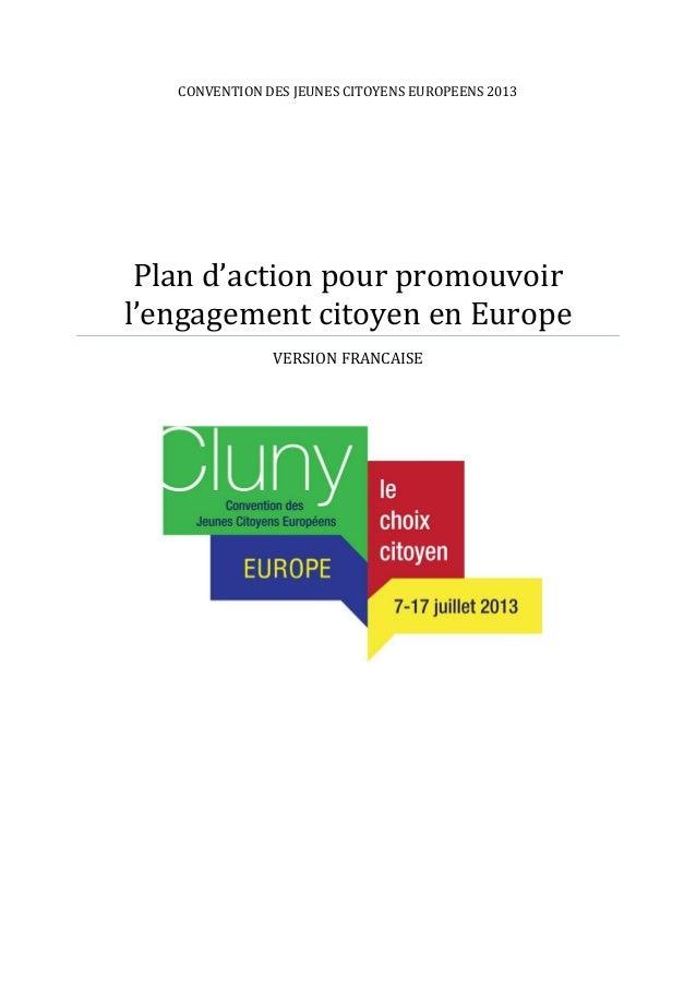 CONVENTION DES JEUNES CITOYENS EUROPEENS 2013 Plan d'action pour promouvoir l'engagement citoyen en Europe VERSION FRANCAI...