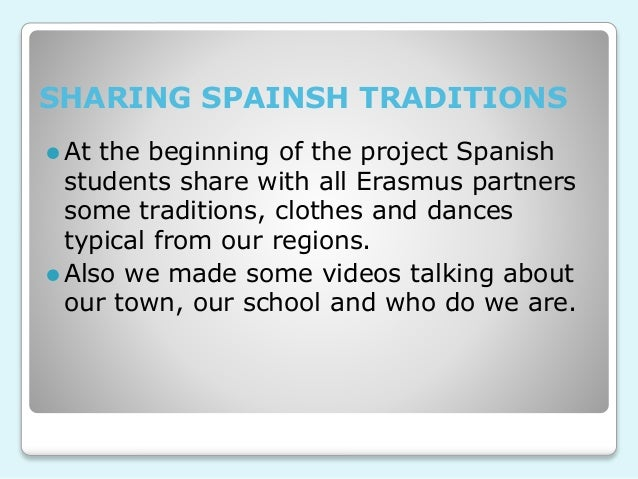 SHARING SPAINSH TRADITIONS ⚫At the beginning of the project Spanish students share with all Erasmus partners some traditio...
