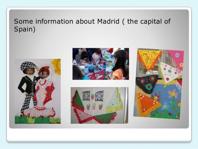 Some information about Madrid ( the capital of Spain)