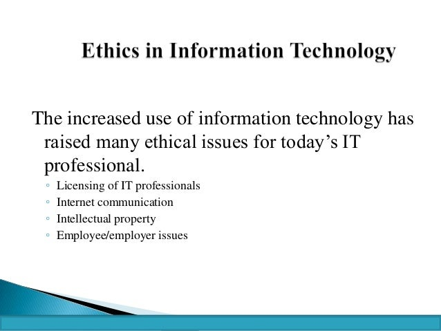 ethical issues in information system information technology essay View and download information technology essays examples  system software  runs the computer or network, while application software is task-specific   information technology that resulted in new ethical issues necessitating the  creation.