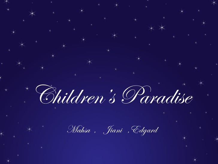 Children's Paradise Mahsa  ,  Jiani  ,Edgard