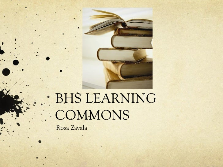BHS LEARNINGCOMMONSRosa Zavala
