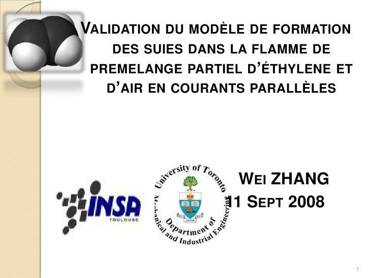 Validation du modèle de formation des suies dans la flamme de premelange partiel d'éthylene et d'air en courants parallèle...