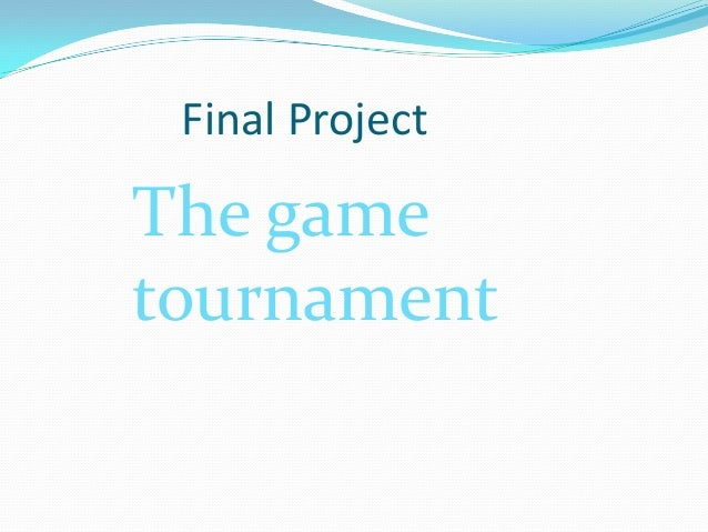 Final Project The game tournament