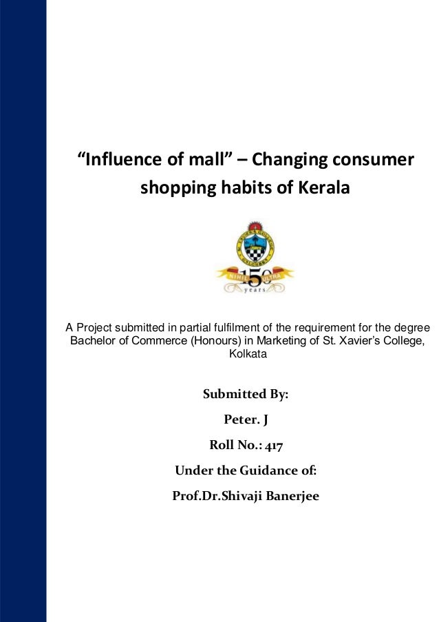 """Influence of mall"" – Changing consumer shopping habits of Kerala  A Project submitted in partial fulfilment of the requir..."