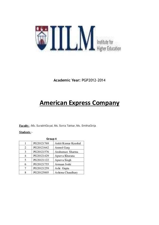 Academic Year: PGP2012-2014  American Express Company  Faculty :-Ms. SurabhiGoyal, Ms. Sonia Takkar, Ms. SmithaGirija Stud...