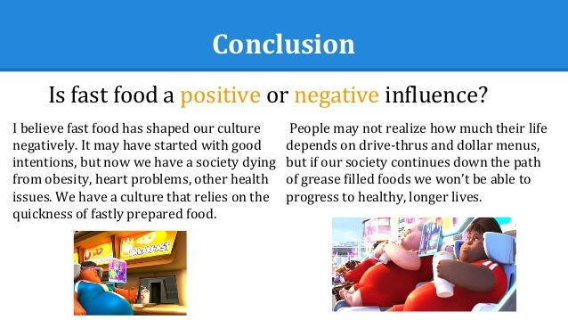 conclusion on junk food is bad Do you think that junk food should be banned we present the top arguments from both sides so you can make an educated decision  junk food isn't that bad healthy .