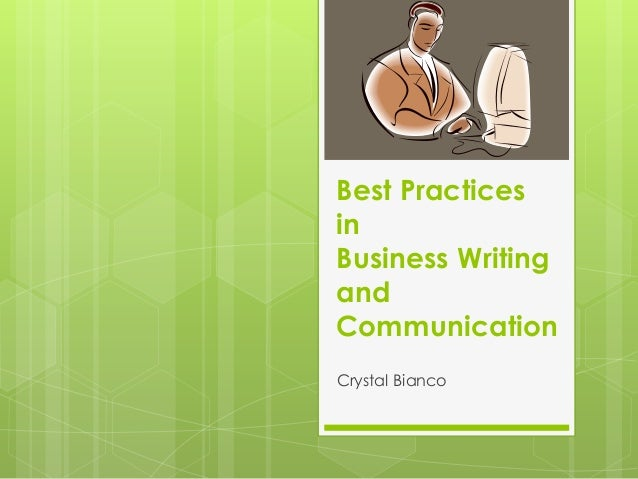 Best Practices in Business Writing and Communication Crystal Bianco