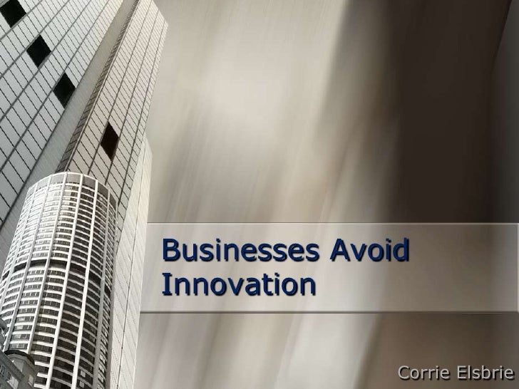 Businesses AvoidInnovation               Corrie Elsbrie