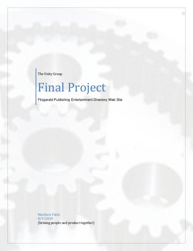 The Unity Group  Final Project Fitzgerald Publishing Entertainment Directory Web Site  Matthew Pahls 8/9/2010 {brining peo...