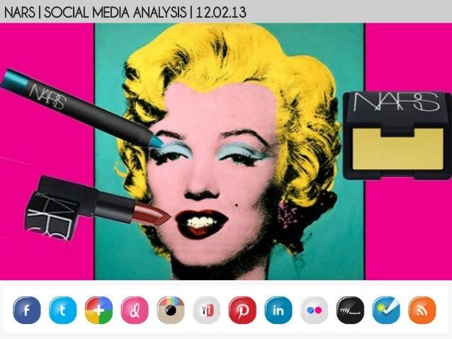 NARS   SOCIAL MEDIA ANALYSIS   12.02.13