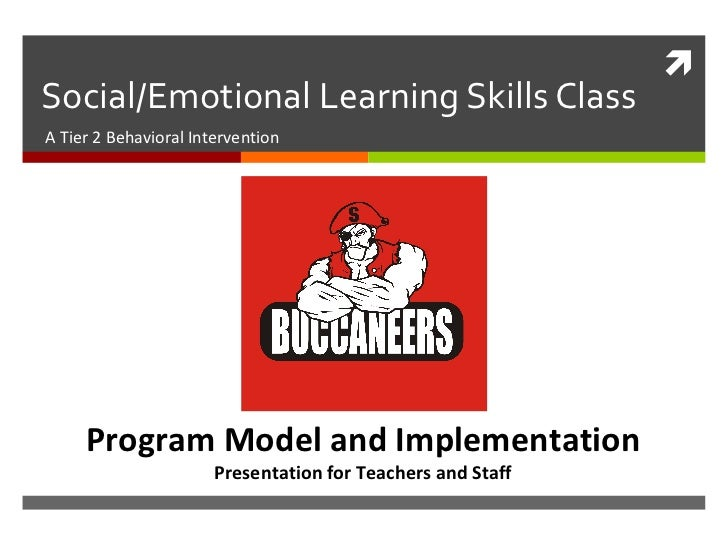 Social/Emotional Learning Skills Class A Tier 2 Behavioral Intervention Program Model and Implementation Presentation for ...