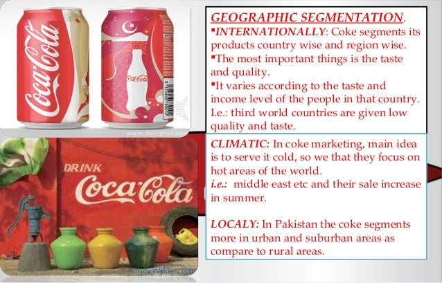 geographic segmentation of coca cola The coca cola company  cola company segments the customers based on the following criteria geographic segmentation : coca cola.