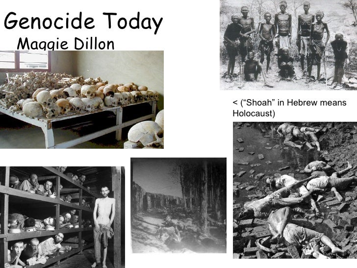 """Genocide Today Maggie Dillon שואה < (""""Shoah"""" in Hebrew means Holocaust)"""
