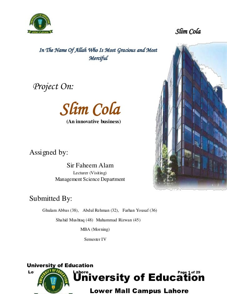 Slim Cola    In The Name Of Allah Who Is Most Gracious and Most                         Merciful Project On:             S...