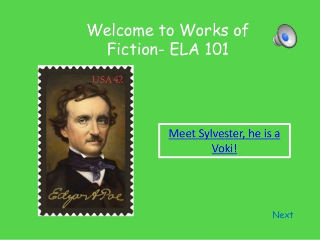 Welcome to Works of Fiction- ELA 101 Next Meet Sylvester, he is a Voki!