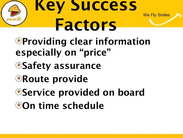 """Key SuccessFactorsProviding clear informationespecially on """"price""""Safety assuranceRoute provideService provided on boardOn..."""