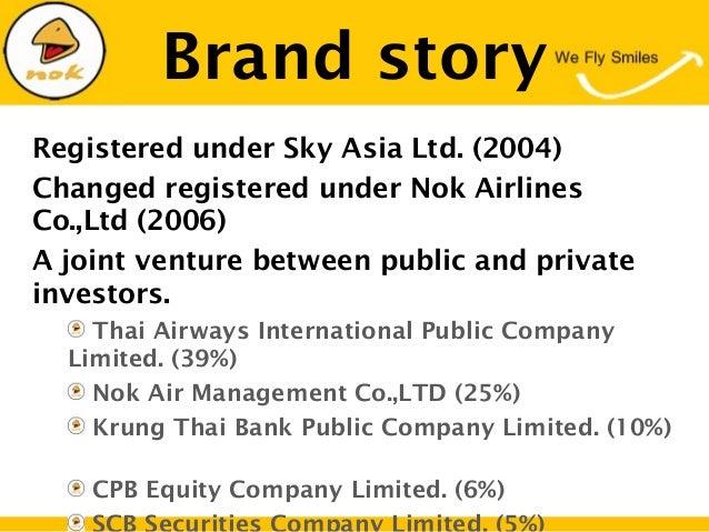 Brand storyRegistered under Sky Asia Ltd. (2004)Changed registered under Nok AirlinesCo.,Ltd (2006)A joint venture between...