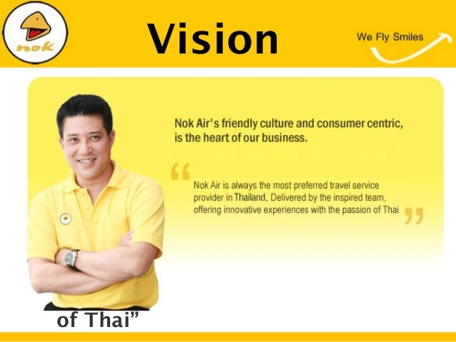 """VisionNok Air's friendly cultureand consumer centric, is theheart of our business.""""Nok Air is always themost preferred tra..."""