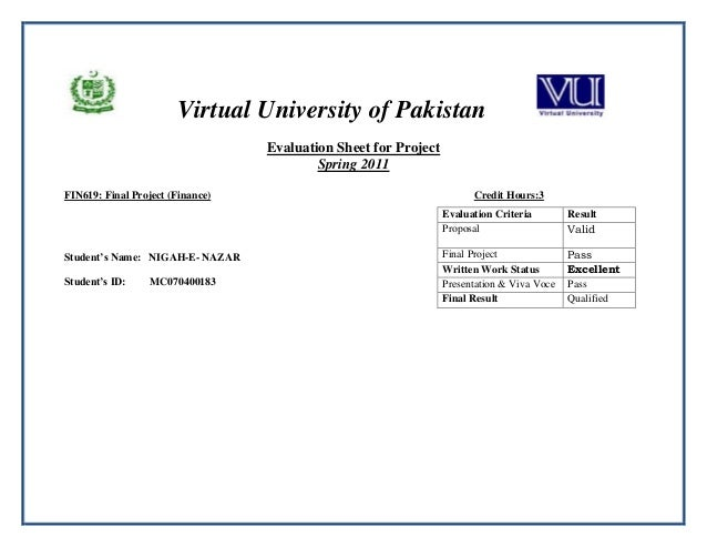 final project of fin619 Dear students, we are now capable of dealing all sort of virtual university projects from last 4 years we were dealing only computer science projects but now we extended our team and departmental work for all sort of final year projects.