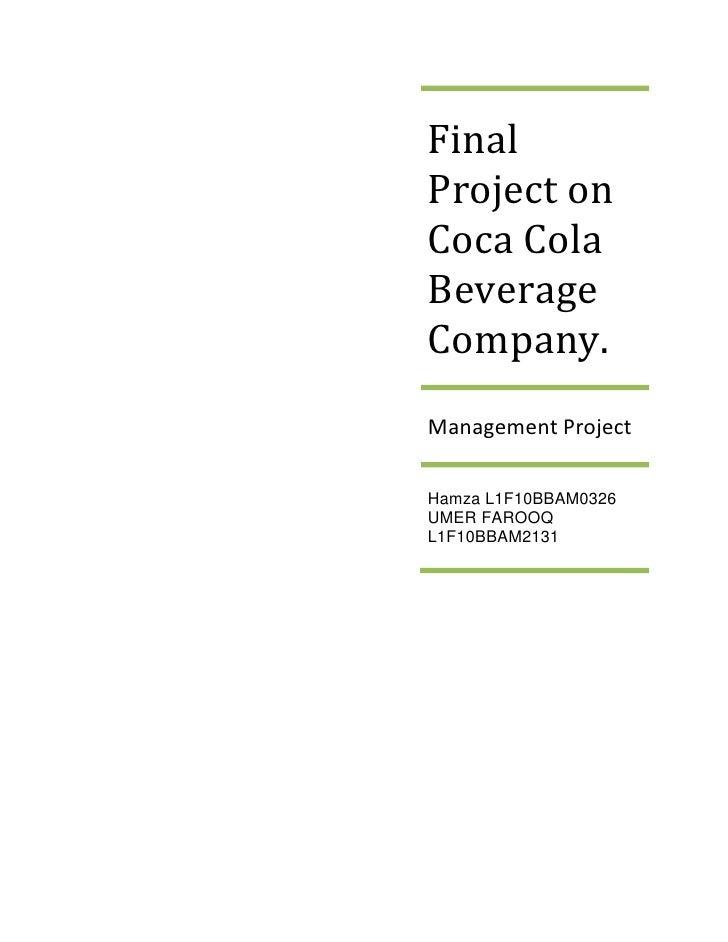 FinalProject onCoca ColaBeverageCompany.Management ProjectHamza L1F10BBAM0326UMER FAROOQL1F10BBAM2131