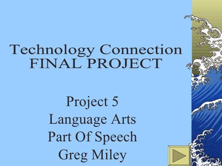 Technology Connection FINAL PROJECT Project 5 Language Arts Part Of Speech Greg Miley