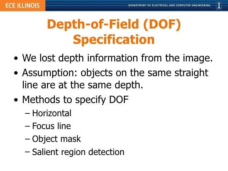 Depth-of-Field (DOF) Specification <ul><li>We lost depth information from the image. </li></ul><ul><li>Assumption: objects...