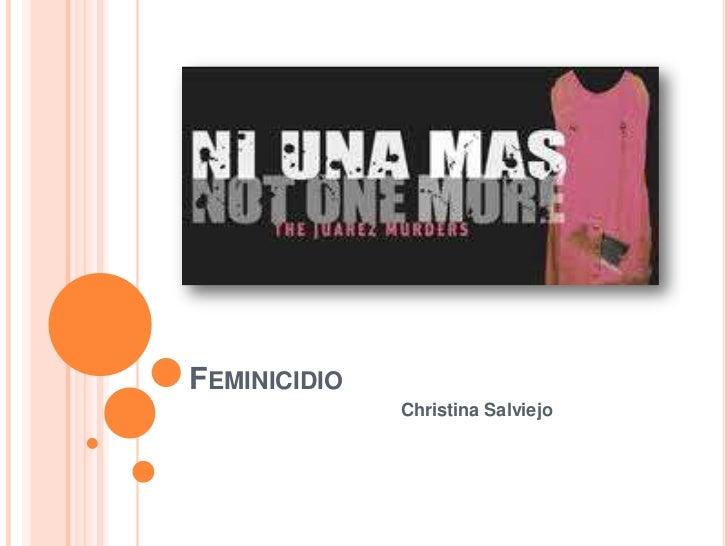 FEMINICIDIO              Christina Salviejo