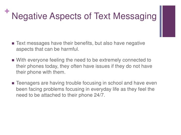 negative effects of text messaging on literacy The effects of texting on literacy: modern scourge or opportunity effects of texting on literacy likelihood of textism use when constructing text messages.