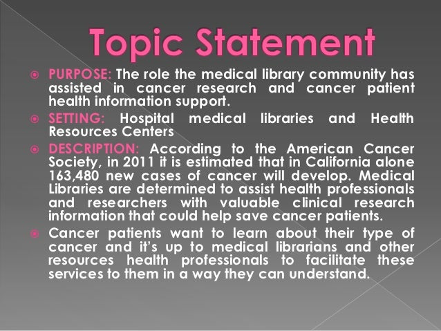    PURPOSE: The role the medical library community has    assisted in cancer research and cancer patient    health inform...
