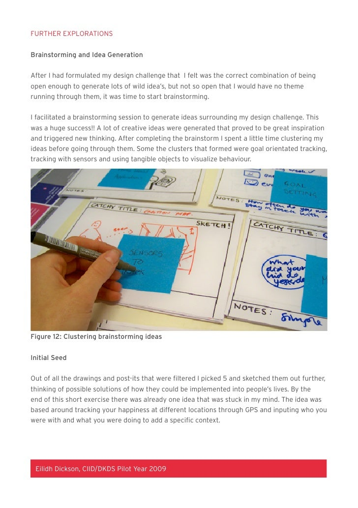 FURTHER EXPLORATIONS   Brainstorming and Idea Generation   After I had formulated my design challenge that I felt was the ...