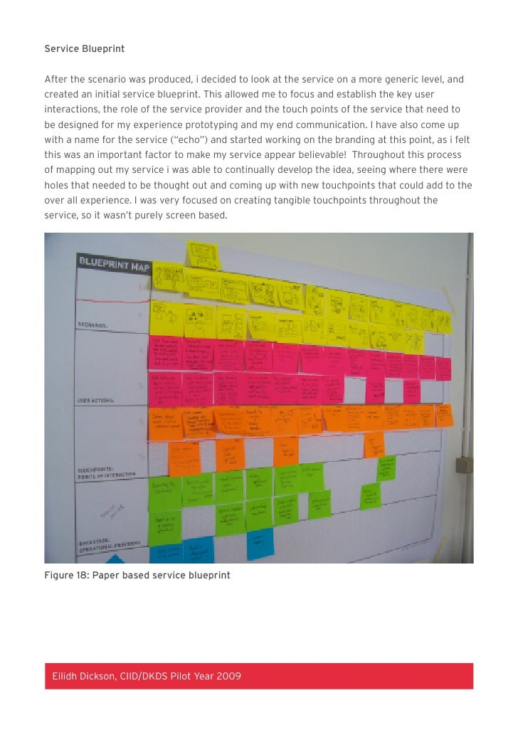 Service Blueprint   After the scenario was produced, i decided to look at the service on a more generic level, and created...