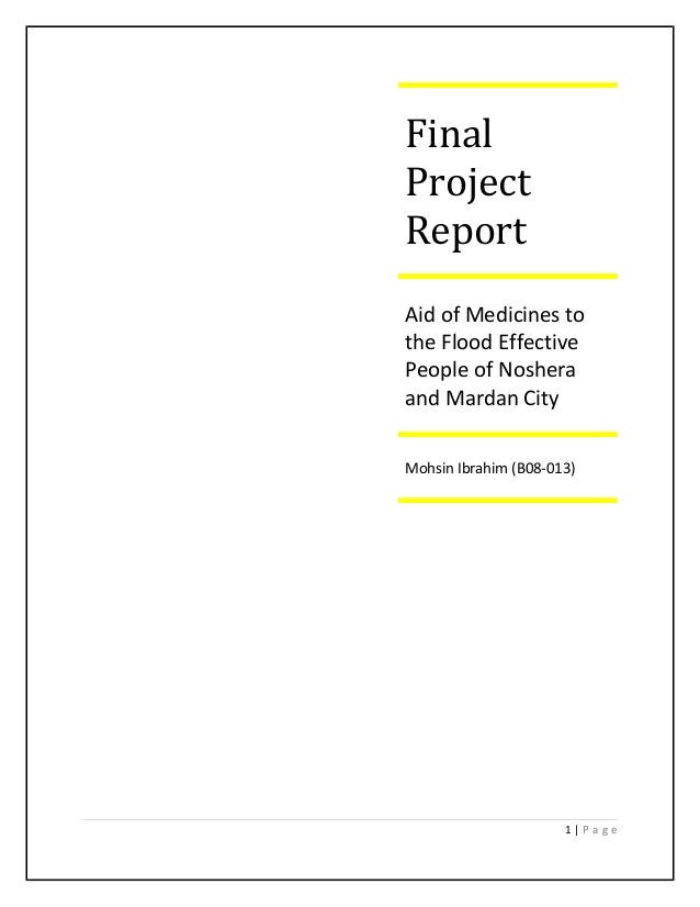 1 | P a g e Final Project Report Aid of Medicines to the Flood Effective People of Noshera and Mardan City Mohsin Ibrahim ...