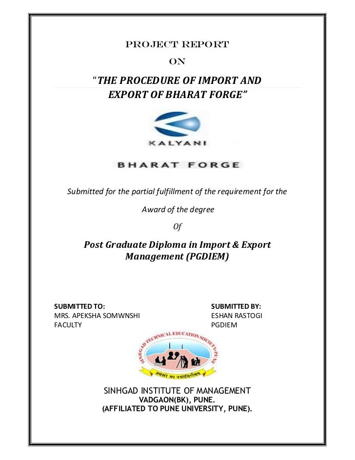 "PROJECT REPORT                                ON          ""THE PROCEDURE OF IMPORT AND             EXPORT OF BHARAT FORGE""..."