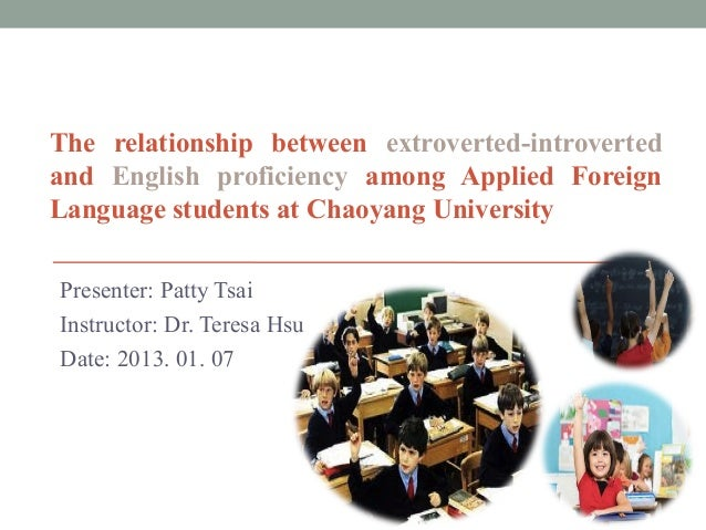 The relationship between extroverted-introvertedand English proficiency among Applied ForeignLanguage students at Chaoyang...