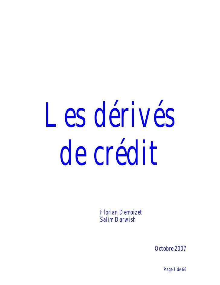 Les dérivés  de crédit     Florian Demoizet     Salim Darwish                           Octobre 2007                      ...