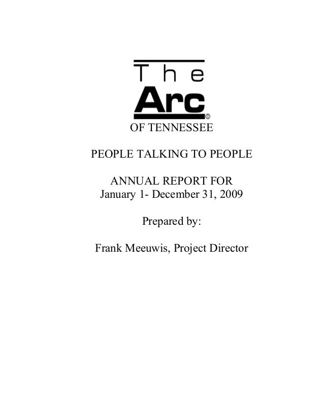 OF TENNESSEE PEOPLE TALKING TO PEOPLE ANNUAL REPORT FOR January 1- December 31, 2009 Prepared by: Frank Meeuwis, Project D...