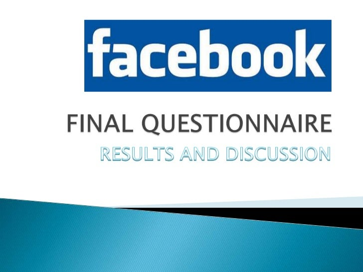 Facebook Questionnaire Results