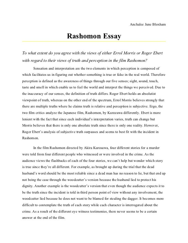 Anchalee June Bloxham                                 Rashomon EssayTo what extent do you agree with the views of either E...