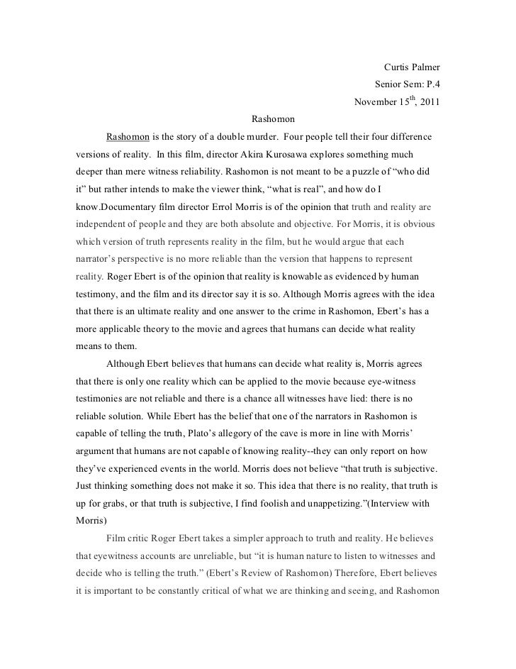 rashomon essay Film style and narration in rashomon under the ruins of the rashomon a woodcutter and a priest (ed) film and knowledge: essays on the interpretation of.