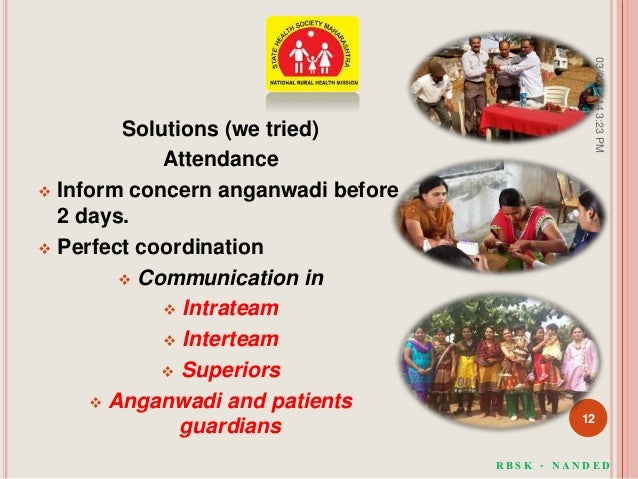 Solutions (we tried) Attendance  Inform concern anganwadi before 2 days.  Perfect coordination  Communication in  Intr...