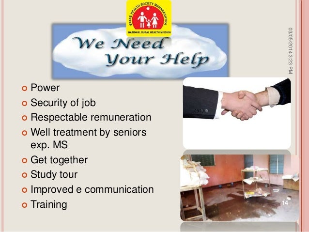 Power  Security of job  Respectable remuneration  Well treatment by seniors exp. MS  Get together  Study tour  Imp...