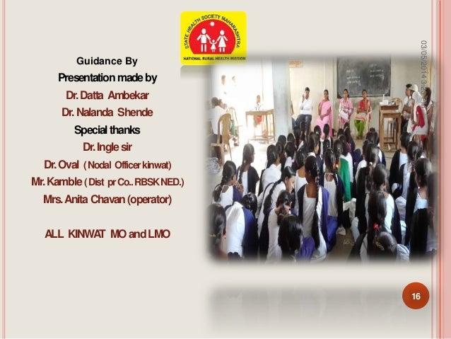 Guidance By Presentationmadeby Dr.Datta Ambekar Dr.Nalanda Shende Specialthanks Dr.Inglesir Dr.Oval (Nodal Officerkinwat) ...