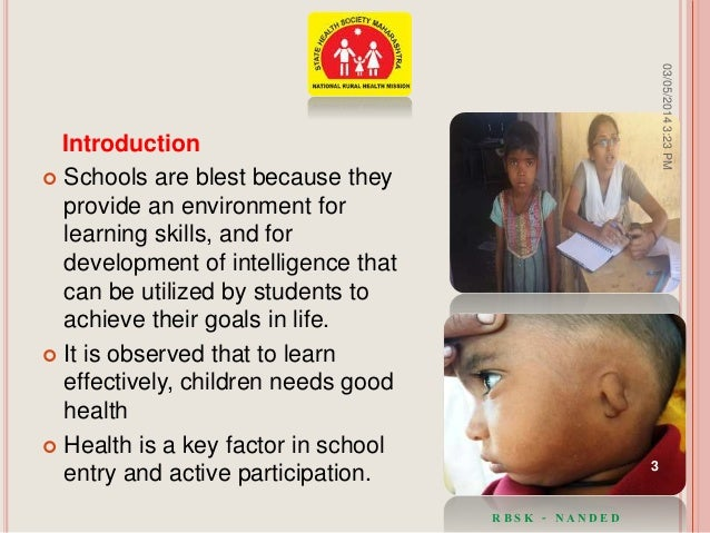 Introduction  Schools are blest because they provide an environment for learning skills, and for development of intellige...