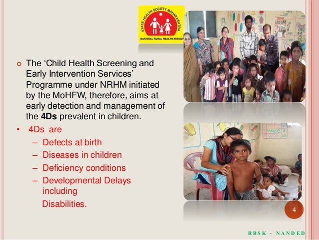  The 'Child Health Screening and Early Intervention Services' Programme under NRHM initiated by the MoHFW, therefore, aim...