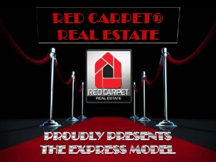 Red carpet®Real Estate<br />Proudly Presents<br />The Express Model<br />